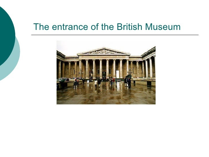 The entrance of the British Museum
