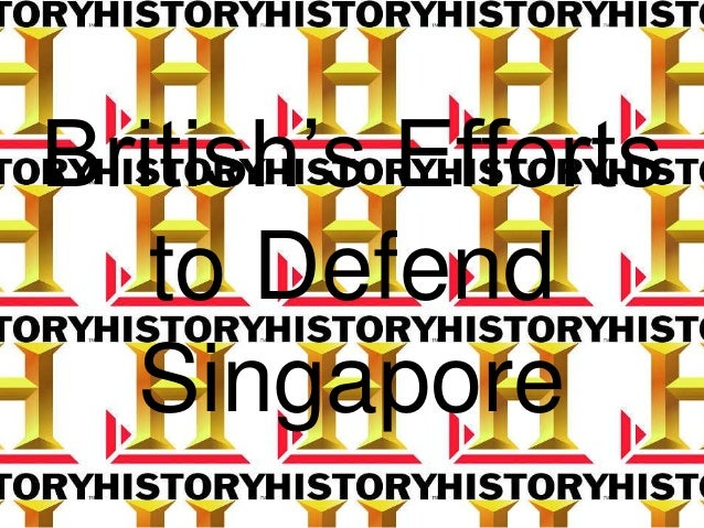 Secondary 2 History-British's Effort to Defend Singapore