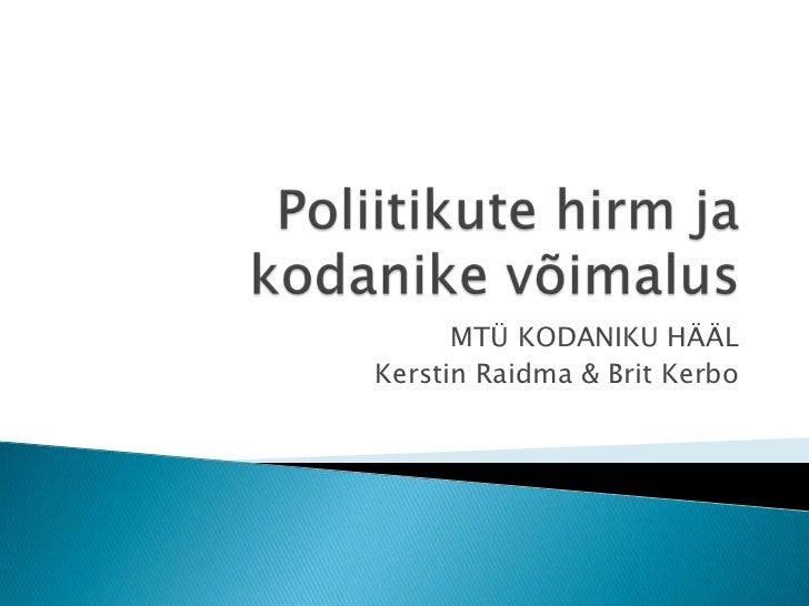 Poliitikutehirmjakodanikevõimalus<br />MTÜ KODANIKU HÄÄL<br />Kerstin Raidma & Brit Kerbo<br />