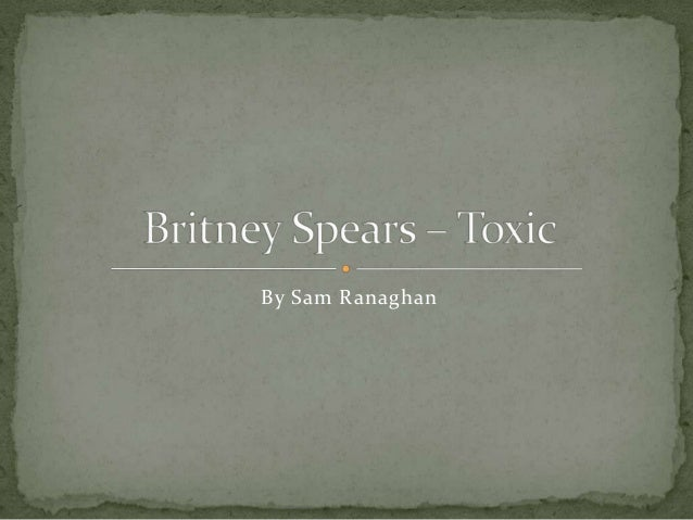 Britney spears – Toxic