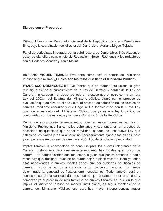 Diálogo con el ProcuradorDiálogo Libre con el Procurador General de la República Francisco DomínguezBrito, bajo la coordin...