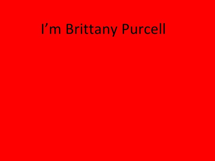 I'm Brittany Purcell