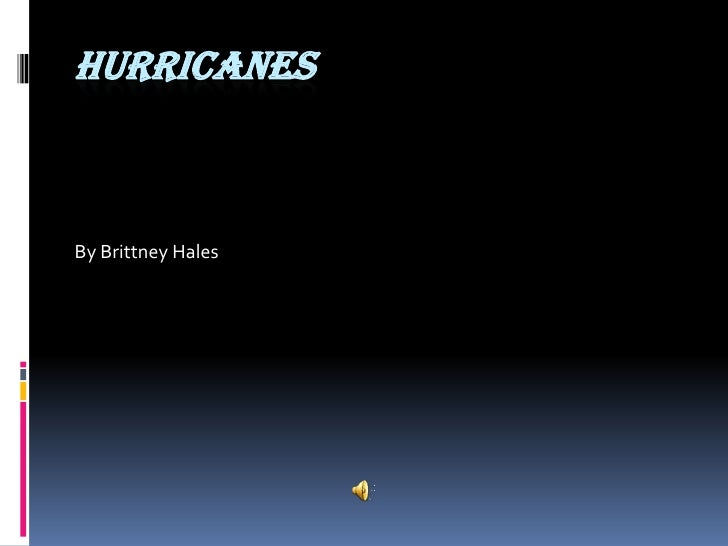 hurricanes<br />By Brittney Hales<br />