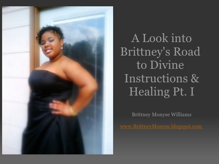 A Look into Brittney's Road to Divine Instructions & Healing Pt. I  Brittney Monyse Williams  www.BrittneyMonyse.b...