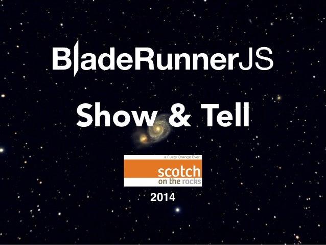 BladeRunnerJS Show & Tell