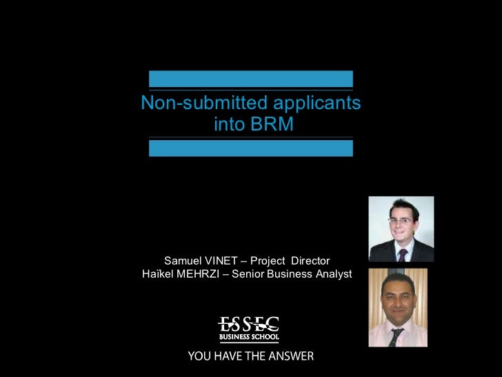 Non-submitted applicants  into BRM Samuel VINET – Project  Director Haïkel MEHRZI – Senior Business Analyst
