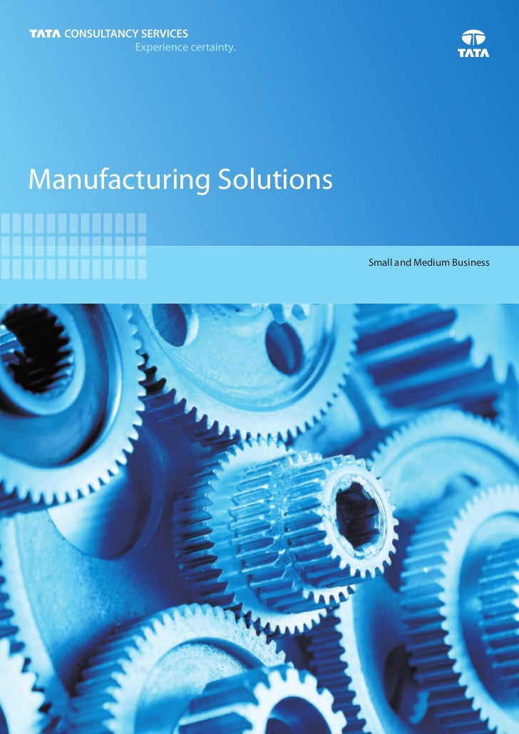 Manufacturing Solutions                          Small and Medium Business