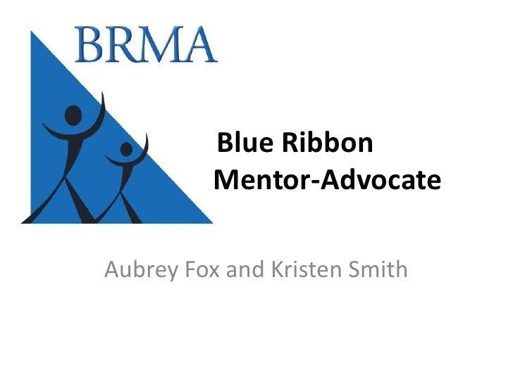 Blue Ribbon         Mentor-AdvocateAubrey Fox and Kristen Smith