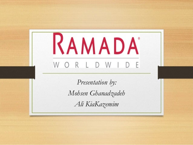 ramada case study essay Read this essay on ramada case study come browse our large digital warehouse of free sample essays get the knowledge you need in order to pass your classes and more only at termpaperwarehousecom.