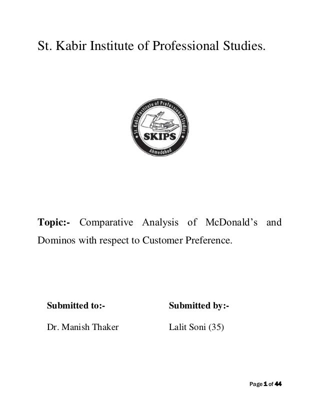 "Page 1 of 44St. Kabir Institute of Professional Studies.Topic:- Comparative Analysis of McDonald""s andDominos with respect..."