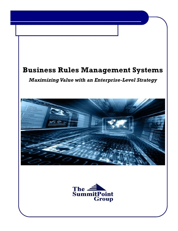 Business Rules Management Systems  Maximizing Value with an Enterprise-Level Strategy