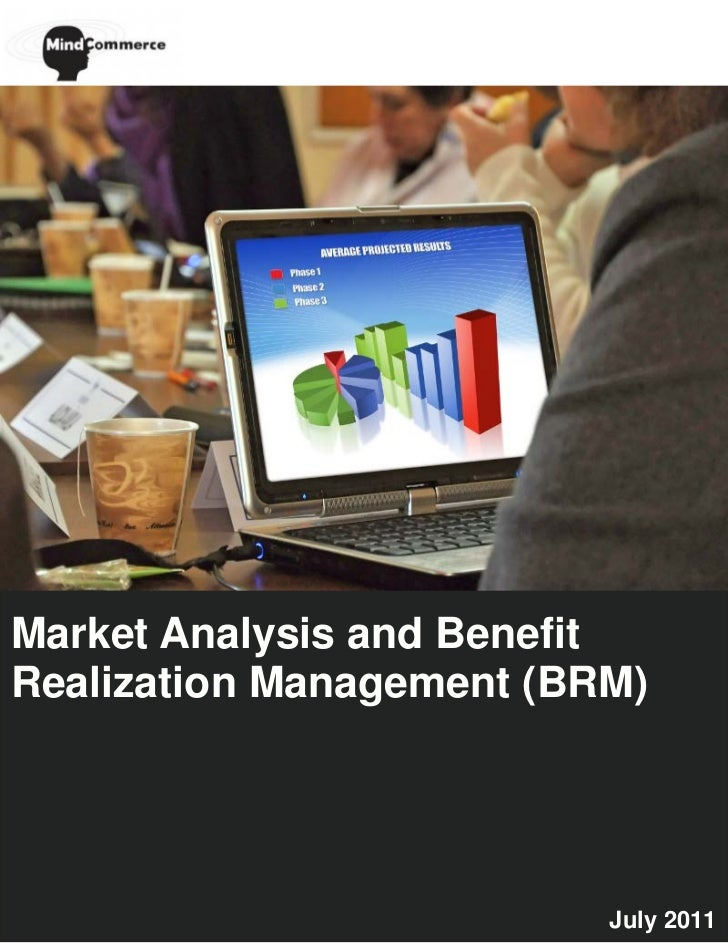 Market Analysis and BenefitRealization Management (BRM)                          July 2011
