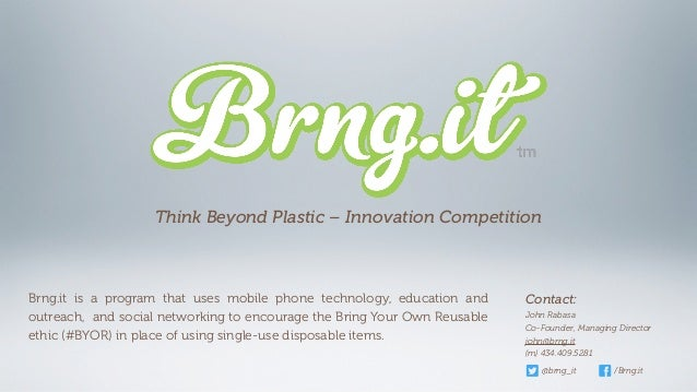Brng it _ Think Beyond Plastic Innovation Competition Application