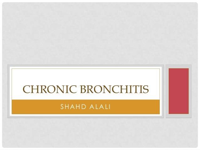 SHAHD ALALI CHRONIC BRONCHITIS