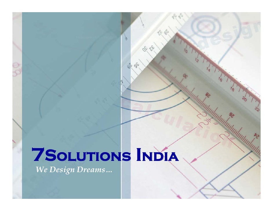 7Solutions India We Design Dreams…