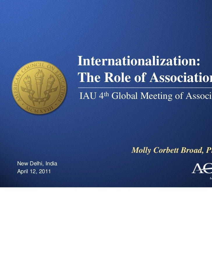 Internationalization:                   The Role of Associations                   IAU 4th Global Meeting of Associations ...
