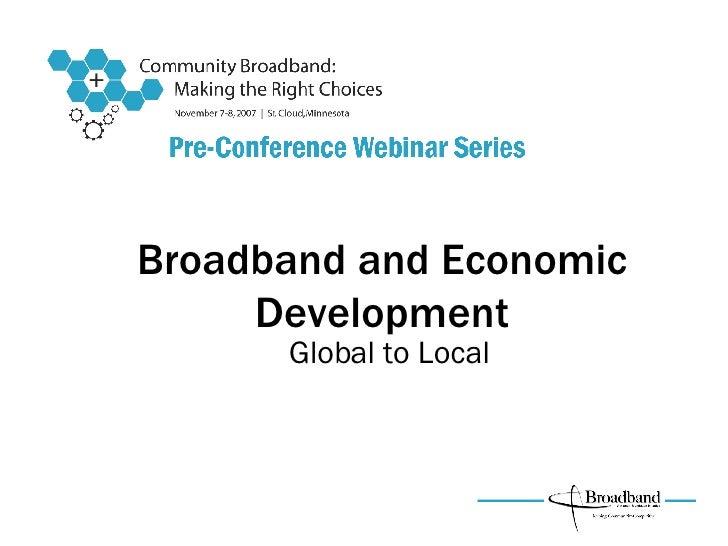 Broadband and Economic Development Global to Local