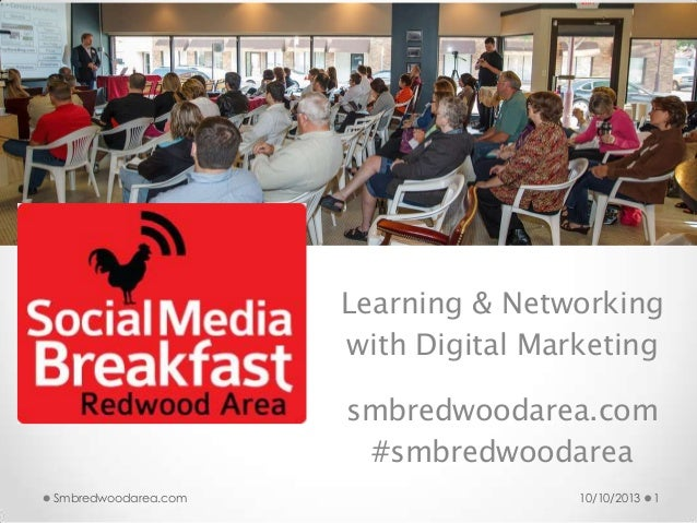 Learning & Networking with Digital Marketing smbredwoodarea.com #smbredwoodarea 10/10/2013 1Smbredwoodarea.com