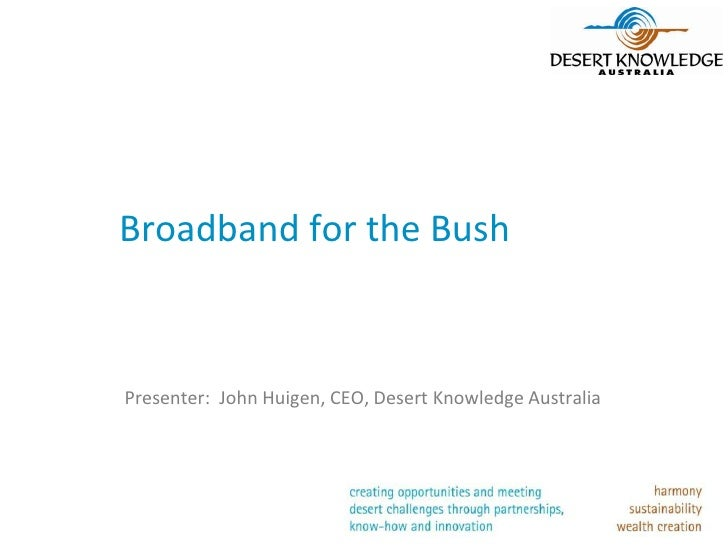Broadband for the Bush