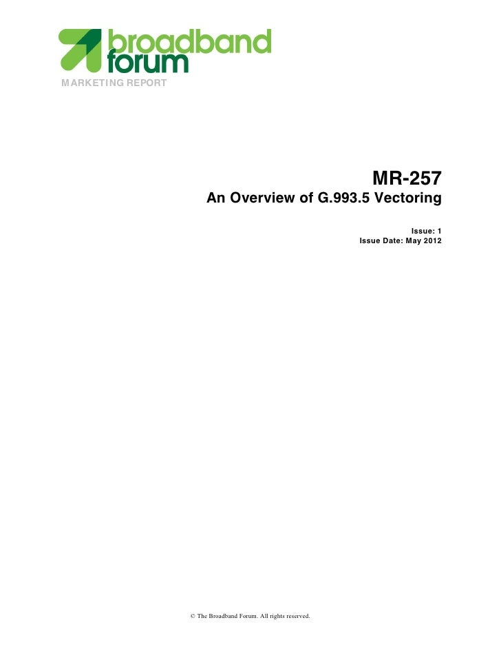 Broadband Forum Marketing Report-MR-257: An Overview of G.993.5 Vectoring