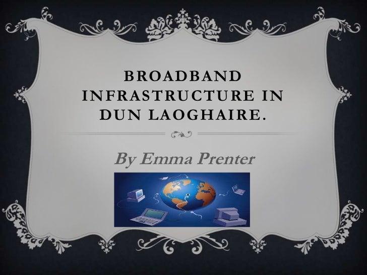 Broadband infrastructure in dun laoghaire