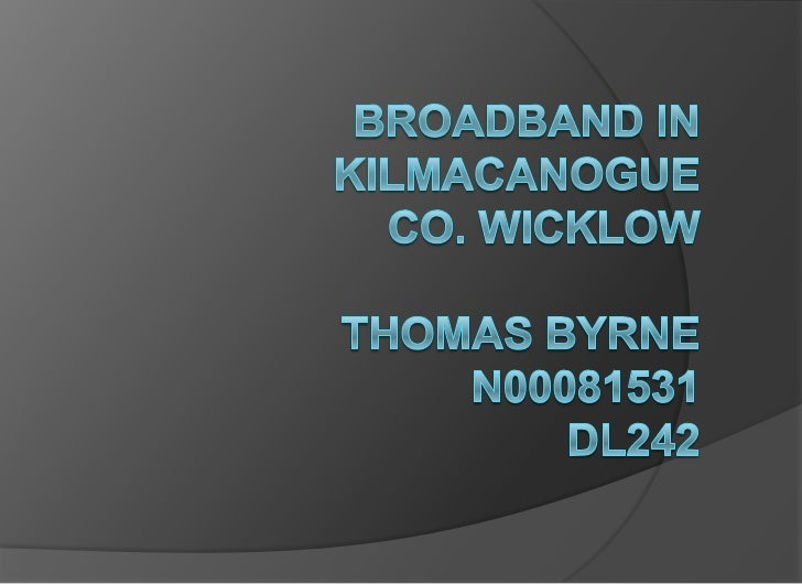 Broadband in kilmacanogue