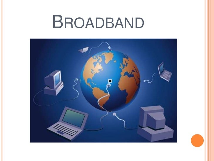Broadband<br />