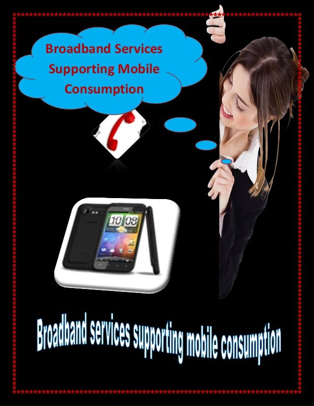 Broadband services supporting mobile consumption