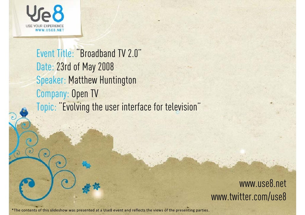 "Event Title: ""Broadband TV 2.0""              Date: 23rd of May 2008                               y              Speaker: ..."