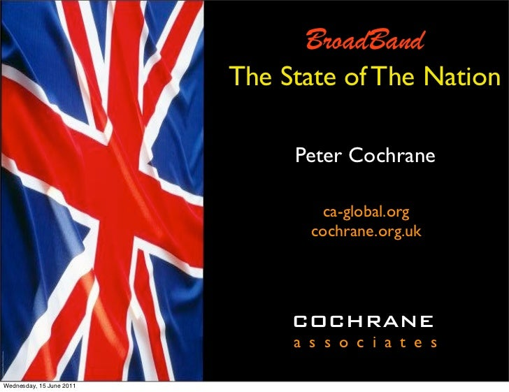 BroadBand                          The State of The Nation                               Peter Cochrane                   ...