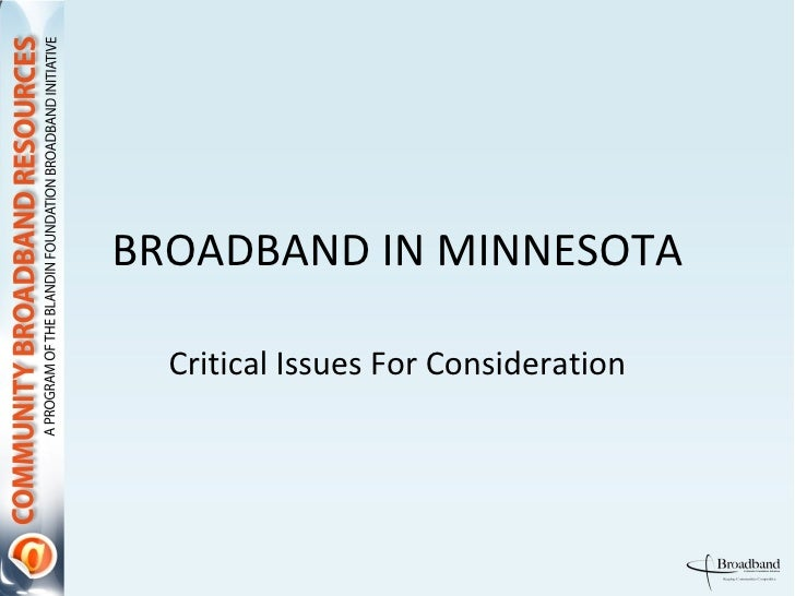 BROADBAND IN MINNESOTA Critical Issues For Consideration