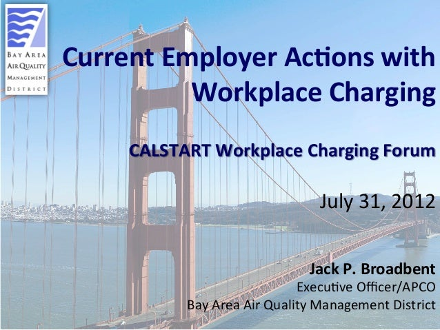 1	  Current	   Employer	   Ac0ons	   with	    Workplace	   Charging	   	    	    CALSTART	   Workplace	   Charging	   Foru...