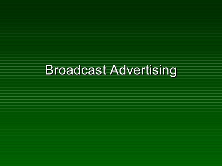 Broadcast advertising 1