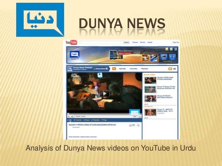 Dunya NEws<br />Analysis of Dunya News videos on YouTube in Urdu<br />