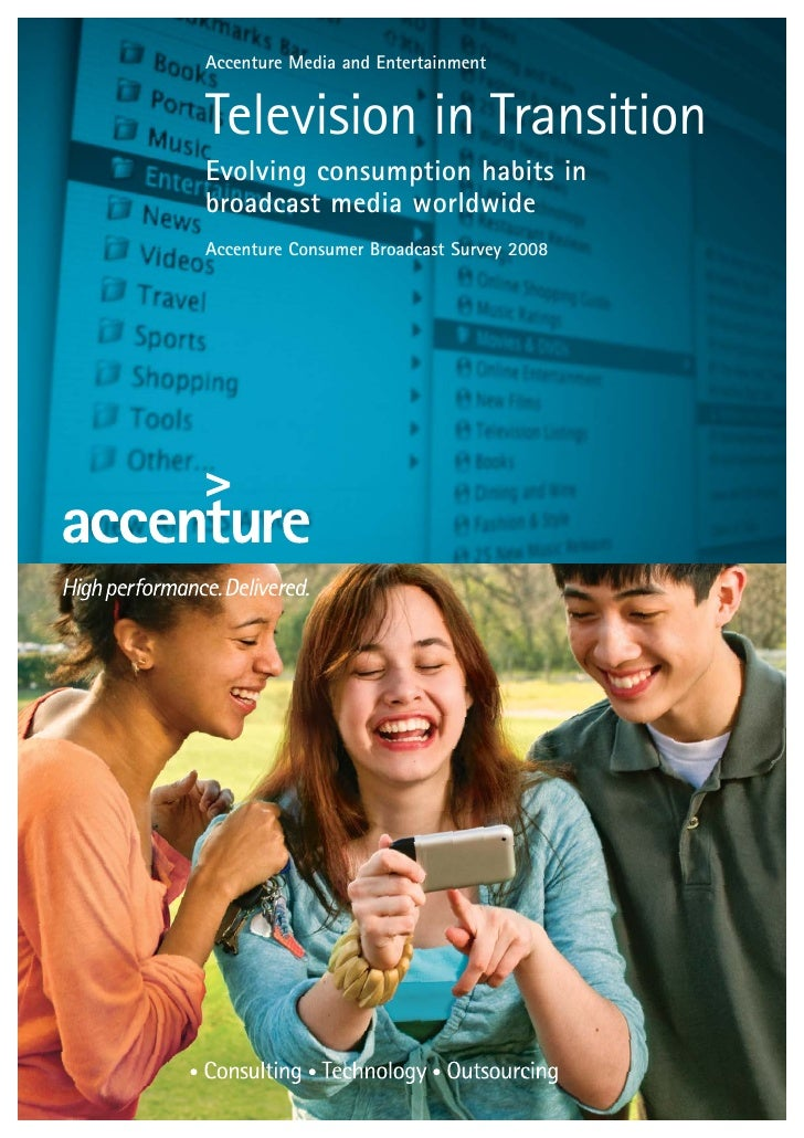 Accenture Media and Entertainment   Television in Transition Evolving consumption habits in broadcast media worldwide Acce...