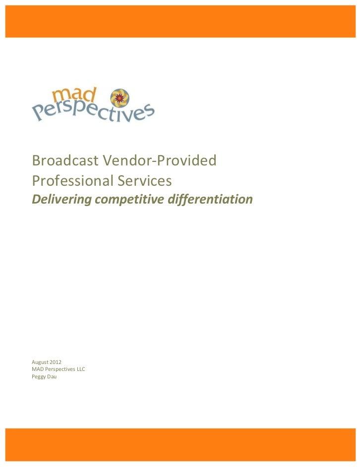 Broadcast Vendor-Provided Professional Services