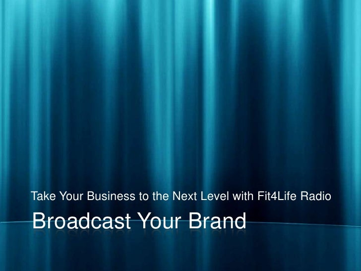 Broadcast your brand with Fit4Life Radio