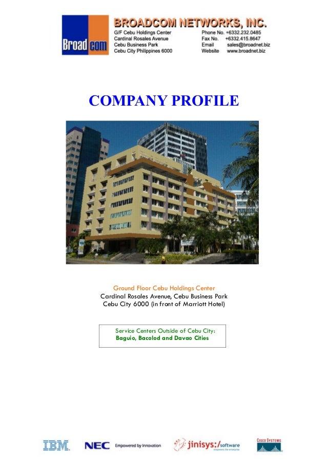 COMPANY PROFILE  Ground Floor Cebu Holdings Center Cardinal Rosales Avenue, Cebu Business Park Cebu City 6000 (in front of...
