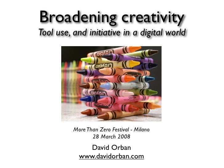 Broadening creativity Tool use, and initiative in a digital world               More Than Zero Festival - Milano          ...