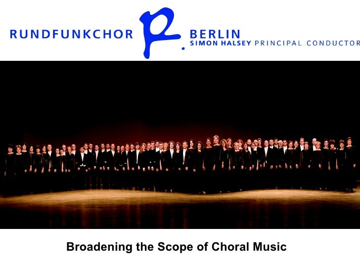 Broadening the scope of choral music