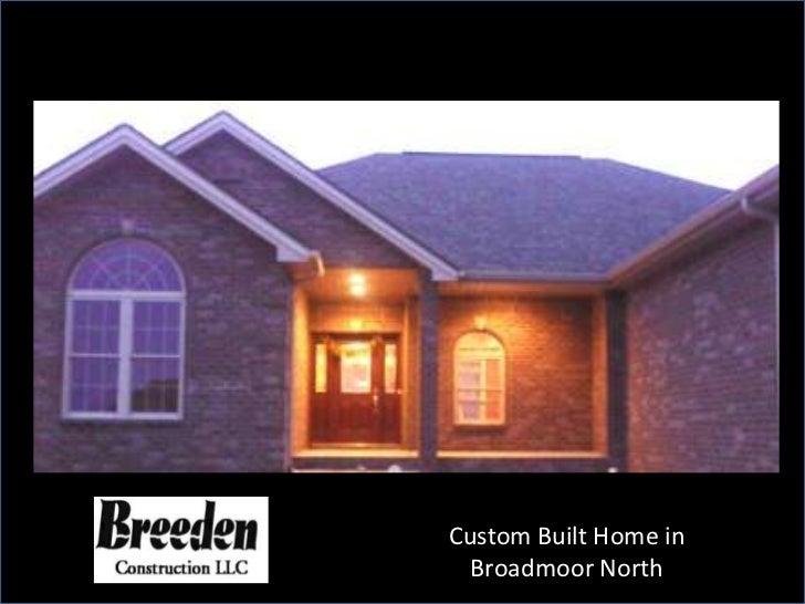 Photo Albumby Jan Hexamer-Gardner             Custom Built Home in               Broadmoor North