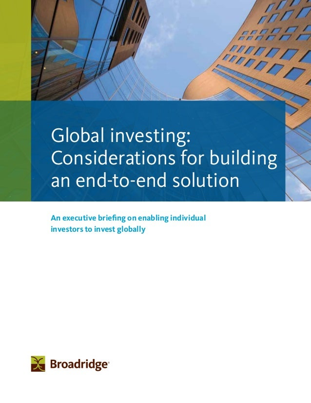 An executive briefing on enabling individual investors to invest globally Global investing: Considerations for building an...