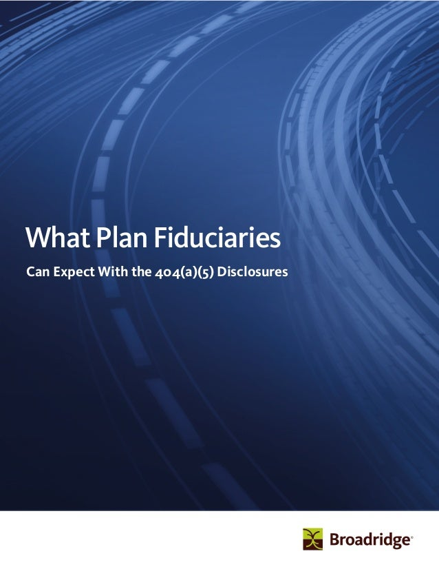 WhatPlanFiduciaries Can Expect With the 404(a)(5) Disclosures
