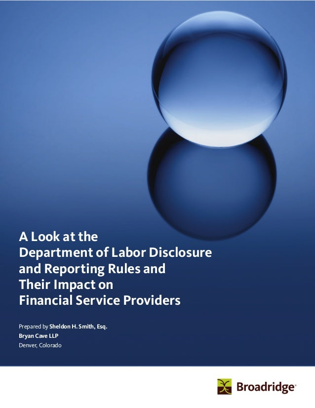 A Look at the Department of Labor Disclosure and Reporting Rules and Their Impact on Financial Service Providers Prepared ...