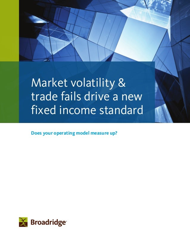 Market Volatility & Trade Fails Drive A New Fixed Income Standard: Does your operating model measure up?