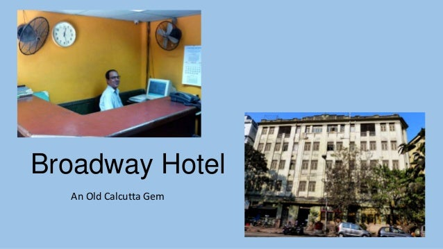 Broadway Hotel An Old Calcutta Gem