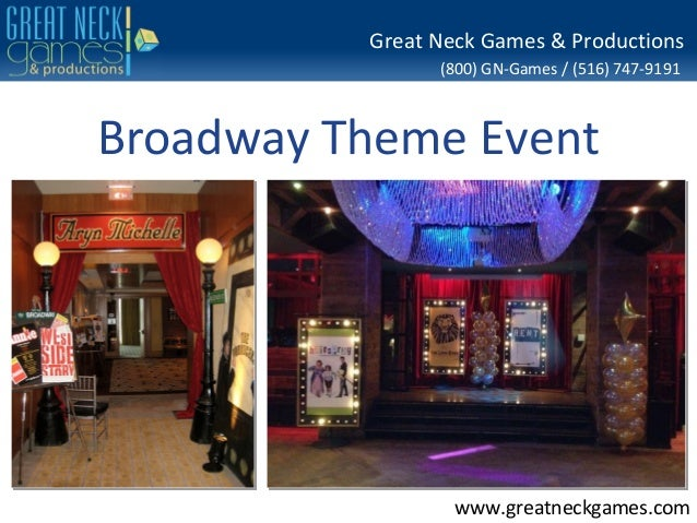 Great Neck Games & Productions                (800) GN-Games / (516) 747-9191Broadway Theme Event                  www.gre...