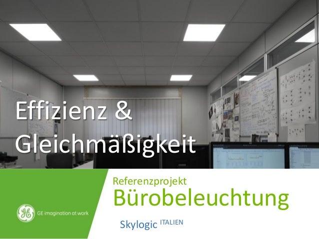 Referenzprojekt Bürobeleuchtung Skylogic ITALIEN Effizienz & Gleichmäßigkeit