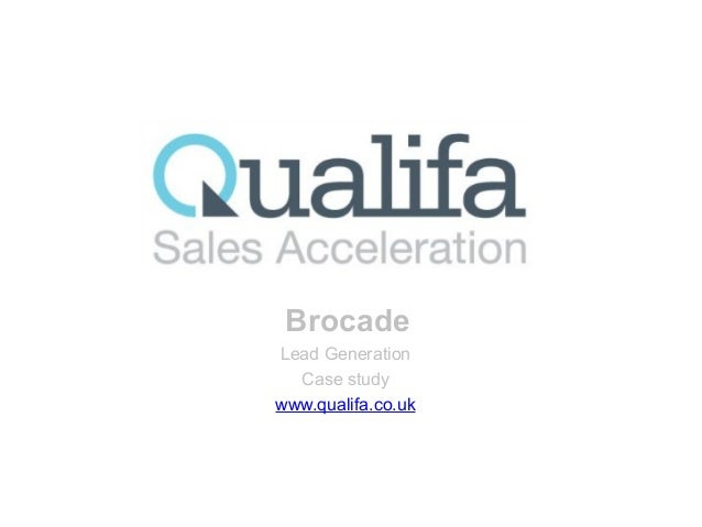 Brocade Lead Generation Case study www.qualifa.co.uk