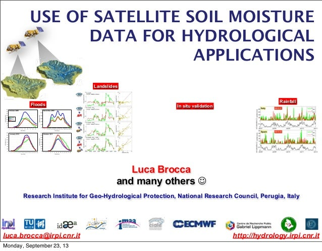 luca.brocca@irpi.cnr.it http://hydrology.irpi.cnr.it Luca Brocca and many others  Research Institute for Geo-Hydrological...